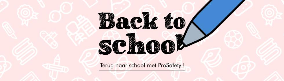 Terug naar school met ProSafety !